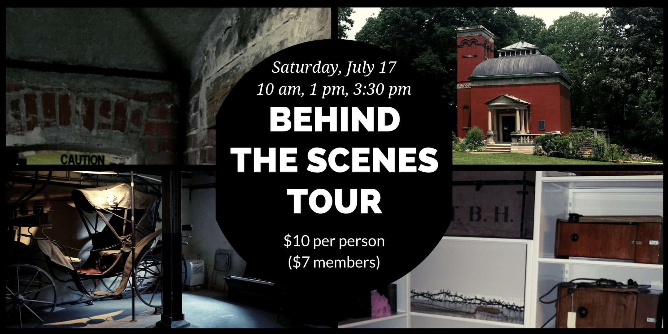 Behind the Scenes Tour 2021, Saturday, July 17, 10 am, 1 pm, 3:30 pm